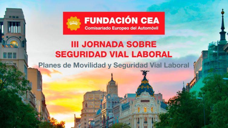 III Jornadas sobre seguridad vial laboral – Fundación CEA